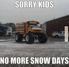 Funny pictures about School bus ruining a perfect snow day. Oh, and cool pics about School bus ruining a perfect snow day. Also, School bus ruining a perfect snow day. Funny School Pictures, Funny Meme Pictures, Funny Captions, Funny Quotes, Funny Memes, Truck Memes, Car Memes, Text Quotes, Weird Pictures