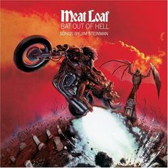 Meat Loaf. Bat Out Of Hell.