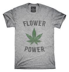 Cannabis Flower Power T-Shirts, Hoodies, Tank Tops