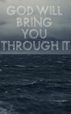 """"""" …We went through fire and flood, but You brought us to a place of abundance."""" Psalm 66:12"""