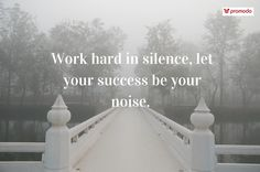 """""""Work hard in silence, let your success be your noise."""" - Ritu Ghatourey. #MondayMotivation #MondayQuote"""