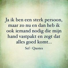Altijd fijn Smart Quotes, Strong Quotes, Daily Quotes, Love Words, Beautiful Words, Sef Quotes, Special Love Quotes, Serious Quotes, Dutch Quotes