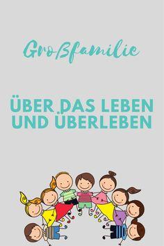 Großfamilie, Leben und Überleben, Erfahrungen, Kinder, Familienleben, Familienzeit, Vier Kinder, Familienzeit, Eltern, Geschwister, Bruder, Schwester, Geschenk, Dankbar, Leben mit Kindern