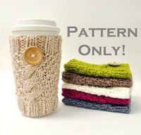 Knitted Cable Travel Mug Cozy Pattern -- someone buy me this pattern!