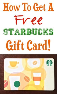 Starbucks Gift Card!  How to get your FREE Gift Card! | NeverEndingJourneys.com