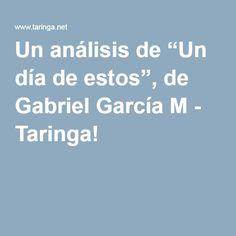 """Un análisis de """"Un día de estos"""", de Gabriel García M - Taringa!"""