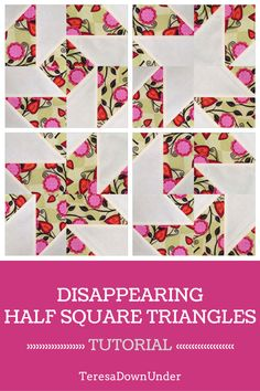 Disappearing Half Square triangles or sliced HST