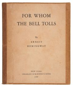 For Whom the Bell Tolls, 1940 // author: Ernest Hemingway  I have a really old copy and the dust jacket is gone so I'm not sure what the original cover was.