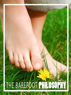 The Barefoot Philosophy - Homesteading and Healthy