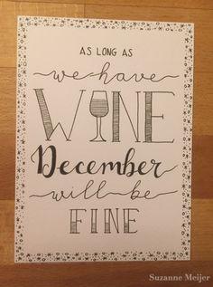 Voor iedereen die wat bemoediging nodig heeft voor de feestdagen: As long as we have wine, december will be fine! Wat kan handlettering toch heerlijk zijn