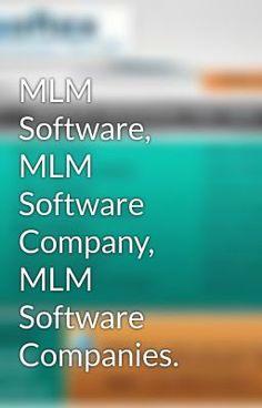 "Read ""MLM Software, MLM Software Company, MLM Software Companies."" #wattpad #chicklit"