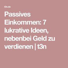 Passives Einkommen: 7 lukrative Ideen, nebenbei Geld zu verdienen   t3n