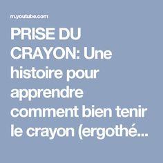 PRISE DU CRAYON: Une histoire pour apprendre comment bien tenir le crayon (ergothérapie) - YouTube