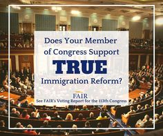 Does Your Member of Congress Support TRUE Immigration Reform? | State-by-state analysis of immigration-related votes from the 113th Congress.