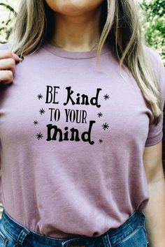 Be kind to your mind! Mental Health Matters, it is always important to take care of yourself before you can take care of others. Wear this shirt to help end the stigma around mental health. It's ok to not be ok and it is ok to talk about how you are feeling.   #endthestigma #mentalhealthmatters #bekindtoyourmind #anxietywarrior #mentalhealthwarrior #mentalhealth #breakthestigma #speakkup #selfcare Mental Health T Shirts, Mental Health Matters, Mental Health Issues, Mental Health Awareness, Health Warrior, Break The Stigma, Mama Bear Shirt, Latest T Shirt, Be Kind To Yourself