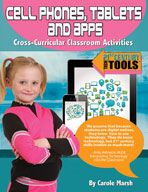 Cell Phones, Tablets and Apps Classroom Activities (Grades 3-8) by Gallopade International.