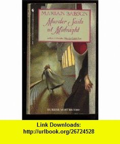 Murder Sails at Midnight (9780553280968) Marian Babson , ISBN-10: 0553280961  , ISBN-13: 978-0553280968 ,  , tutorials , pdf , ebook , torrent , downloads , rapidshare , filesonic , hotfile , megaupload , fileserve