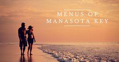 The Menus of Manasota Key Florida!