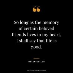 Top 53 Sweetest Quotes on Memories (EMOTIONAL) Quotes About Friendship Memories, True Friendship Quotes, Memories Quotes, Sweet Quotes, Sad Quotes, In Loving Memory Quotes, Helen Keller Quotes, Poems About Life, Besties Quotes