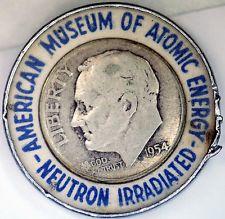 1954 American Museum Of Atomic Energy Neutron Irradiated Token