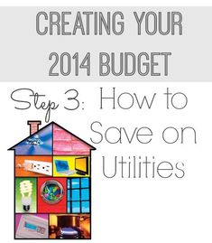 Creating Your 2014 Budget: How to Save on Utilities.  Learn new ways to live frugally and save money on utilities.