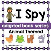 I Spy - Animals {an Adapted Book Series for Children with Autism}