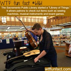 "Sacramento's ""Library of Things"" - WTF fun fact"