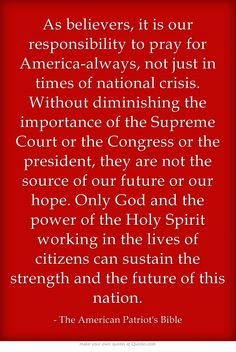Our responsibility is to pray Pray For America, God Bless America, Soli Deo Gloria, In God We Trust, Christian Inspiration, Word Of God, That Way, Cool Words, Bible Verses