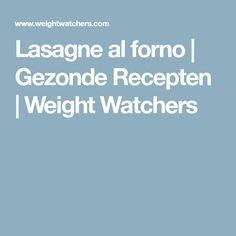 Lasagne al forno   Gezonde Recepten   Weight Watchers