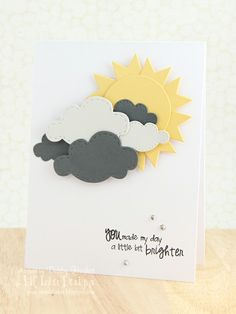 I like the sun made with a circle and little banners, change the wording to you make me happy when skies are gray.