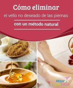 How to eliminate unwanted legs hair with a natural method Silky Legs, Soft Legs, Beauty Care, Beauty Hacks, Beauty Tips, Leg Hair Removal, Wax Strips, Tips Belleza, Bath And Body