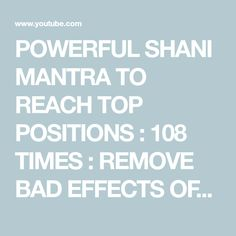 POWERFUL SHANI MANTRA TO REACH TOP POSITIONS : 108 TIMES : REMOVE BAD  EFFECTS OF SHANI