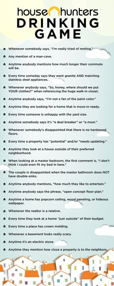 "The Ultimate ""House Hunters"" Drinking Game. THIS NEEDS TO HAPPEN. might need to add a few rules though. like when the couple is annoying"
