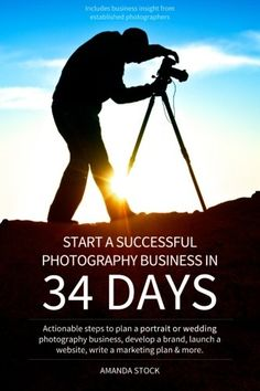 Start a Successful Photography Business in 34 Days: Actionable steps to plan a portrait or wedding photography business, develop a brand, launch a website, write a marketing plan & more., a book by Amanda Stock Photography Marketing, Photography Jobs, Photography Website, Photography Business, Macro Photography, Photography Tutorials, Wedding Photography, Boudoir Photography, Marketing Plan