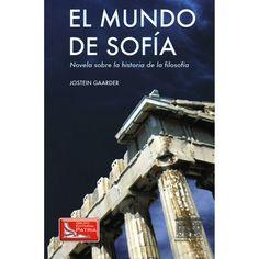 El Mundo de Sofía, no se como rayos a pesar de tener el libro, no me había tomado el tiempo para leerlo hace tiempo.