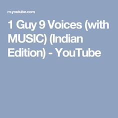 1 Guy 9 Voices (with MUSIC) (Indian Edition) - YouTube