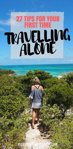 27 Tips for your first time travelling alone | Vicky FlipFlop Travels