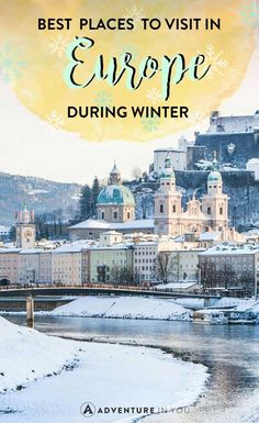Looking for the best destinations in Europe to visit during winter? Check out our list featuring the best places in Europe in winter and top things to see..