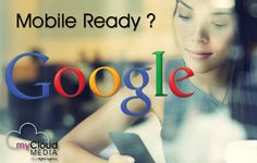 New Google Algorithm Is Putting Mobile Friendly Websites First