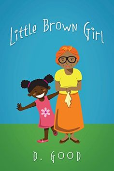 Little Brown Girl by D. Good http://www.amazon.com/dp/1478759070/ref=cm_sw_r_pi_dp_dBQYvb0DXVB8W
