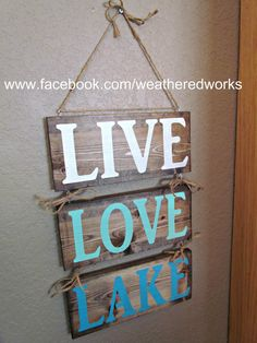 Live Love Lake Sign by WeatheredWorks for the cabin Lake House Signs, Lake Signs, Beach Signs, Cabin Signs, Cottage Signs, Lake Decor, Lake Beach, Lake Cabins, Lake Cottage