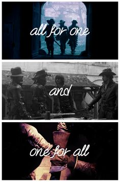 The Musketeers - All for one and one for all.