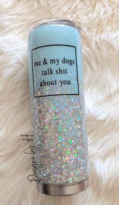 Me and my dogs tumbler, holographix glitter, tumbler Vinyl Tumblers, Personalized Tumblers, Custom Tumblers, Glitter Cups, Glitter Tumblers, Glitter Party, Glitter Texture, Tumblr Cup, Mom Tumbler