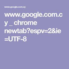 www.google.com.cy _ chrome newtab?espv=2&ie=UTF-8