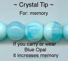 Crystal TIp: For memory, if you carry or wear blue opal it increases memory.I do not know this stone, it is not the sort of opal that I am used to, but if it works, I will have to see if I can find them! Crystals Minerals, Rocks And Minerals, Crystals And Gemstones, Stones And Crystals, Gem Stones, Healing Gemstones, Tumbled Stones, Crystal Healing Stones, Crystal Magic