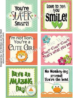 36 FREE Lunchbox Notes:  You're super smart, Love to see you smile, I'm not lion...You're a cute girl, Sweet Sweet Sweet that's what you are, Have an amazing day, No monkey-ing around You're the best