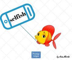 """W dzisiejszych czasach chyba nie trzeba nikomu objaśniać czym jest 'selfi'. Znane zjawisko na całym świecie łatwo wykorzystać do wzbogacenia naszego słownictwa. Pomyślmy... gdyby połączyć to słowo z kolejnym, bardzo prostym i bardzo znanym tak jak 'fish' wychodzi nam """"SELFISH"""" (samolubny). Hmm to dużo wyjaśnia.... : )) dodamy do tego mnemotechniczną sztuczkę, a już zawsze zostanie to w waszej pamięc"""