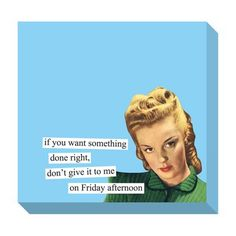"""""""Friday Afternoon"""" Sticky Notes Anne Taintor"""