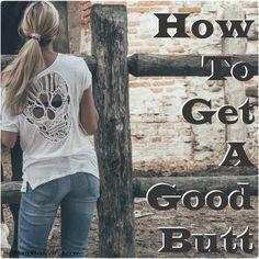 how to get a good butt! 3 steps :D  http://hotmamabodywrap.com/how-to-get-a-good-butt