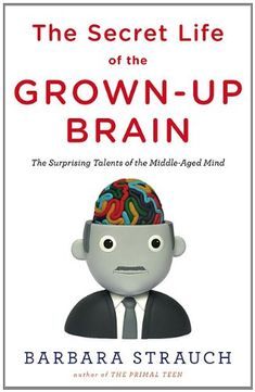 The Secret Life of the Grown-up Brain: The Surprising Talents of the Middle-Aged Mind by Barbara Strauch http://www.amazon.com/dp/0670020710/ref=cm_sw_r_pi_dp_NC3Cub0JE6XXH